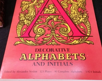 A Decorative Alphabets and Initials edited by Alexander Nesbitt  Dover Publications Inc. First US Dover Edition, 1959