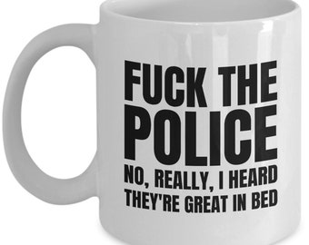 Funny Police Officer Gift - Funny Cop Mug - Policeman Present - I Heard They're Great In Bed