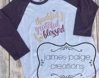 Women's Thanksgiving Shirt, THANKFUL GRATEFUL BLESSED Raglan T-Shirt Thanksgiving Shirt Thanksgiving Tee, Be Thankful, Give Thanks