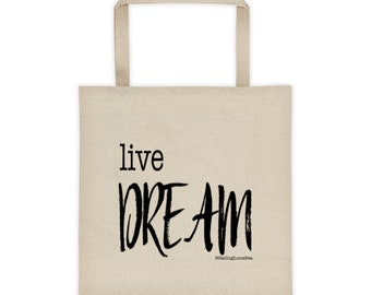 Live Small, Dream Big!  Cotton Canvas Tote bag