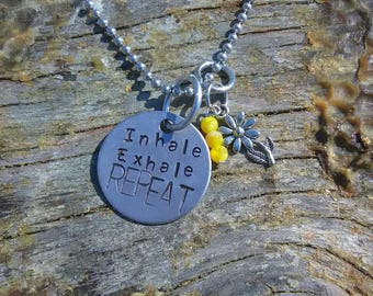 Inhale Exhale REPEAT hand stamped pendant. Your choice of either Necklace or Keychain