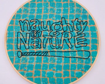 7 inch 'Naughty By Nature' Hand Sewn Embroidery Hoop Wall Hanging