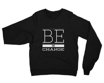 Be The Change Fleece Raglan Sweatshirt