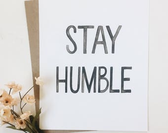 Stay Humble// hand lettered art print 8x10 - watercolor art - kids room - for the home - child decoration - home decor - inspriation quote