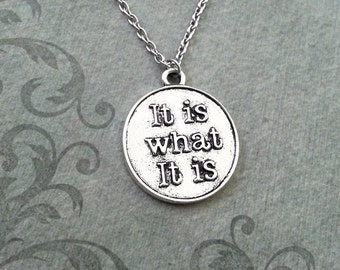 It Is What It Is Necklace SMALL Inspirational Necklace Acceptance Necklace Survivor Gift Charm Necklace Pendant Necklace Bridesmaid Necklace