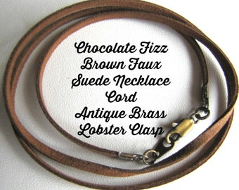 12 to 24 inch Brown Necklace Cord, Chocolate Fizz, Choker,  Pendant cord, Charm Cord, faux Suede Cord, Antique Brass  Lobster Clasp Custom