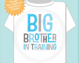 Boy's Big Brother In Training Shirt or Onesie, Pregnancy Announcement for Infant, Toddler or Youth sizes (08232013a)