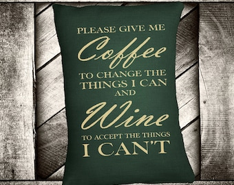 """Coffee for the things I can Change and Wine for what I can't  12""""x16"""" Pillow Set"""