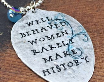 Well Behaved Women Rarely Make History Necklace,  Mae West Quote Jewelry,  Silverware Jewelry, Gift for Friend, Spoon Necklace, Repurposed