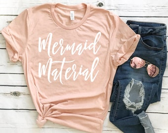 Mermaid Material T-Shirt - Mermaid Tee - Beach Shirt -  Funny Shirt - Funny Tee - Graphic Tee - Gift for Her - Vacation Tee - Summer Shirt
