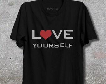 Love Yourself T Shirt - Love Yourself sayin T-Shirt