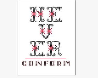 Never Conform - Counted Cross Stitch - PATTERN ONLY