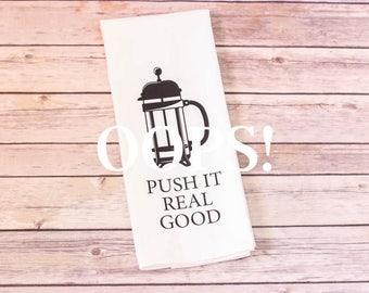 OOPS!  Floursack Tea Towel - Push It Real Good
