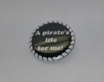 "A Pirate's Life For Me - 1.5"" Inch Pinback Button"