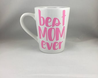 Best Mom Ever - Coffee Mug - Custom Coffee Mug - Great Gift For Mom - Mother's Day Gift - Birthday Gift - Christmas Gift - Gift For Her