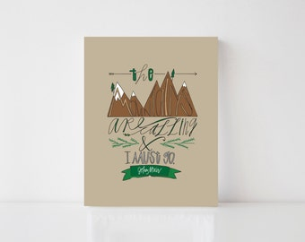 John Muir, Art, Illustration, Hand Lettered, Mountains, Outdoors, Print, 8x10, 11x14, Poetry, Adventure, Hiking, Gift, Nature Lover, Floral