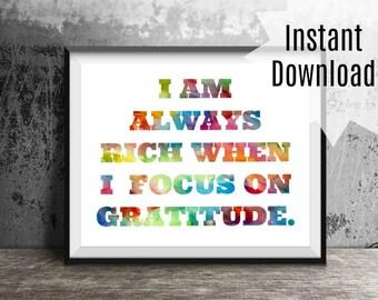 I Am Rich When I Focus On Gratitude, Digital Download, Mantra, Inspirational Art, Instant Art Download