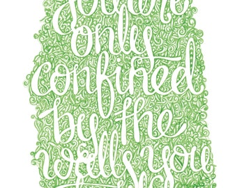 ORIGINAL ARTWORK // You are only confined by the walls you build quote hand drawn
