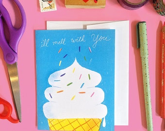 I'll Melt With You - Love and Friendship - Ice Cream - Greeting Card