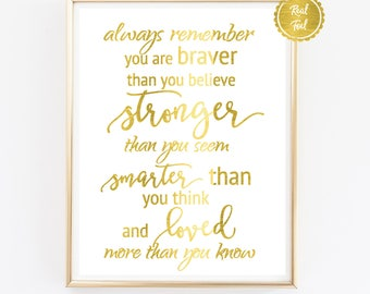 Winnie the pooh quote // Always remember // GOLD foil print // Gold poster // you are smarter braver // Nursery quote poster print GOLD
