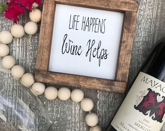 Life Happens Wine Helps small sign