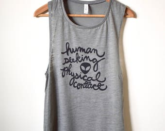 "Alien Shirt ""human seeking physical contact"" UFO- Muscle Tank. Made to Order"