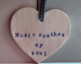 Music Soothes My Soul Handmade Pottery, Musician, Love Music, Hanging Decoration, Home Decor, Gift for Him and  Her, Interiors, Love Heart.
