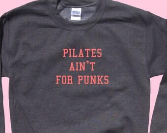 Pilates Ain't For Punks - Crewneck Sweater