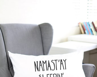 Namaste Sleepin Pillowcase - Namaste In Bed - Namaste In Bed - Namaste In Bed Pillow Case - Namaste In Bed Pillow Case - Namaste Pillow