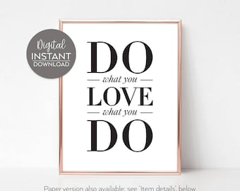 Wall sayings / Printable motivation poster / Home office wall decor / Typography gift / 'Do What You Love What You Do' / DIGITAL DOWNLOAD