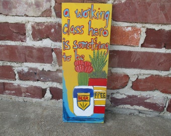 John Lennon lyrics painting on salvaged wood, Working Class Hero lyrics, folk art, cactus in beer can planter painting, working class quote