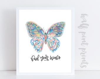 Find Your Wings - Hand lettered Butterfly Quote Art Print, Gallery Wall Artwork, Gifts Under 10, Be You Not Them, Encouragement, Rainbow
