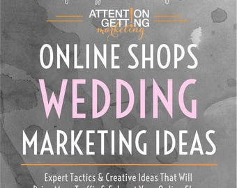 Wedding Marketing Ideas – Sell on Etsy with More Success with my Wedding Shop Marketing Ideas Ebook by Attention Getting Marketing
