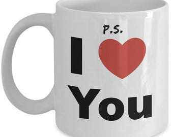 PS I love - p.s. I heart you - Gift Coffee or Tea Mug