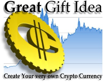 The Ultimate Gift Idea, Your very own Cryptocurrency, Personalised and unique Gift for everyone