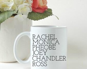 Friends TV Show Mug, Friends Mug, Rachel and Monica, Gift for Friend, Friends Show, Gift for Her, Gift Mug, Custom Mug, Ceramic Mug