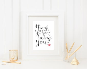Thank You For Being You, Print for Loved One, Hand Lettered and Hand Painted, 5 x 7 Art Print
