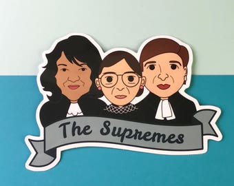 "Badass Lady Justices ""The Supremes"" RBG Ginsburg, Sotomayor, Kagen Sticker"