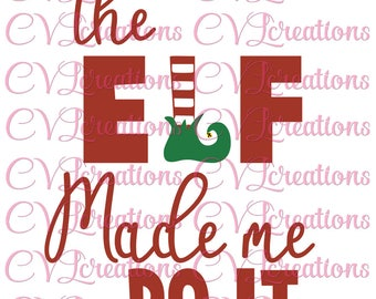 The Elf made me do it SVG PNG DXF