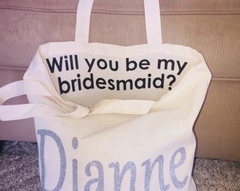 Wedding Party Totes! Will you be my... (fully customizable)for the whole Bridal Party! Bridesmaid, Maid of Honor, Flower Girl etc.