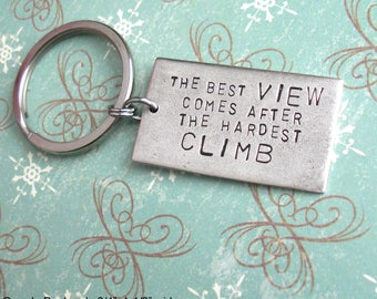 The Best View Comes After The Hardest Climb. Silver Grande Pendant keychain. Hand Stamped, Antiqued Metal Tag. Customized Quotes, See Photos