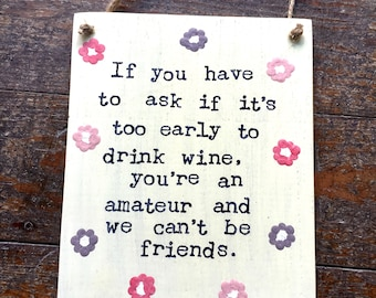Funny Wine Sign-Amateur-Wooden Sign-Funny Sayings-Quotes