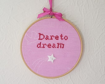 Motivational Gift. Dare To Dream. Embroidery. 5 inch Hoop Art. Cross stitch Quote.  Wall Hanging. Inspirational Quote.  Home Décor.