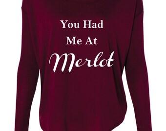 You Had Me At Merlot Shirt. Wine Shirt.