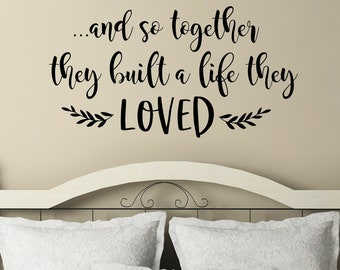And so together they built a life they loved vinyl wall decal | Master Bedroom Wall Decor | Family Quote for Wall | Wall Words | Romantic