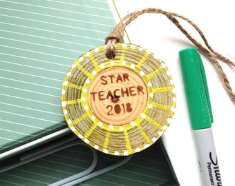 Personalised Teacher Gift, Wood Slice, Star Teacher 2018, Teacher Appreciation, Quirky Tutor Gifts, Teacher Medal, Ornament, Customised.