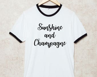 Sunshine and Champagne Shirts Party Tshirt Drinking Quotes T Shirt White Size S , M , L , XL , 2XL , 3XL three color ring