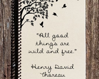 Aller guten Dinge sind Wild und frei - Henry Thoreau Zitat - Thoreau Notebook - Thoreau Journal - Vogel Journal - Vogel Notebook