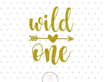 Wild One SVG, First Birthday svg, dxf and png instant download, First birthday SVG for Cricut and Silhouette