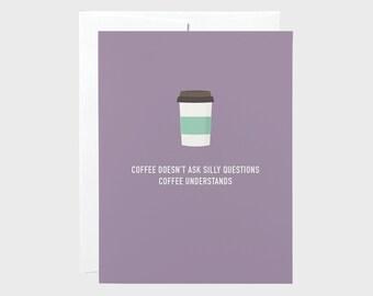 Funny Coffee Card | Funny Blank Card | Friendship Card | Break Up Card | Sympathy Card